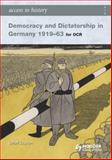 Democracy and Dictatorship in Germany, 1919-63 9780340965825