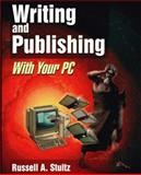 Writing and Publishing with Your PC 9781556225826