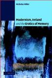 Modernism, Ireland and the Erotics of Memory 9780521815833