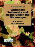 A Colour Atlas of Carbonate Sediments and Rocks under the Microscope 9781874545835