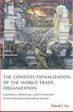 The Constitutionalization of the World Trade Organization 9780199285846