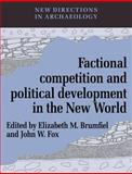 Factional Competition and Political Development in the New World 9780521545846