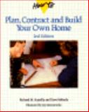 How to Plan, Contract and Build Your Own Home 9780830635849