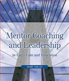 Mentor Coaching and Leadership in Early Care and Education 1st Edition