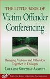 Little Book of Victim Offender Conferencing 9781561485864