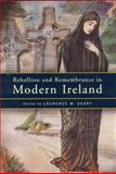 Rebellion and Remembrance in Modern Ireland 9781851825868