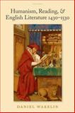 Humanism, Reading, and English Literature 1430-1530 9780199215881