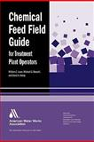 Chemical Feed Field Guide for Treatment Plant Operators 9781583215883