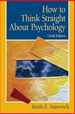 How to Think Straight about Psychology 9780205685905