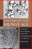 The End of the Bronze Age 3rd Edition