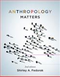 Anthropology Matters, Second Edition 9781442605930