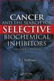 Cancer and the Search for Selective Biochemical Inhibitors Second 9781420045932