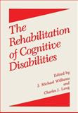 The Rehabilitation of Cognitive Disabilities 9780306425943