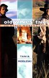 Old Wives' Tales and Other Women's Stories 9780814755945