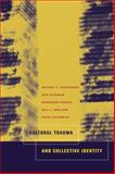 Cultural Trauma and Collective Identity 9780520235946