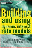 Building and Using Dynamic Interest Rate Models 9780471495956
