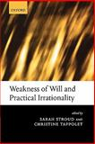 Weakness of Will and Practical Irrationality 9780199235957