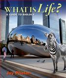 What Is Life? A Guide to Biology 3rd Edition