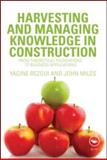 Harvesting and Managing Knowledge in Construction 9780415545969