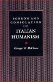 Sorrow and Consolation in Italian Humanism 9780691055985