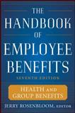 The Handbook of Employee Benefits 7th Edition