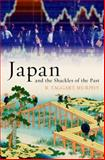 Japan and the Shackles of the Past 1st Edition