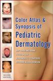 Color Atlas and Synopsis of Pediatric Dermatology 9780071486002