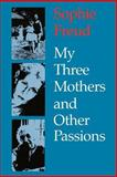 My Three Mothers and Other Passions 9780814726006