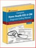 2007 Complete Home Health ICD-9-CM Diagnosis Coding Manual 9781933806006