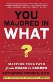 You Majored in What? 1st Edition