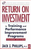 Return on Investment in Training and Performance Improvement Programs 9780750676014