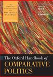 The Oxford Handbook of Comparative Politics 1st Edition