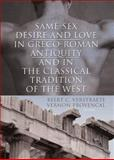 Same-Sex Desire and Love in Greco-Roman Antiquity and in the Classical Tradition of the West 9781560236030
