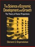 The Science of Economic Development and Growth 9780765606044