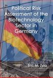 Political Risk Assessment of the Biotechnology Sector in Germany 9781934086049