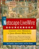 The Netscape LiveWire Sourcebook 9780471156055