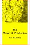 The Mirror of Production 9780914386063