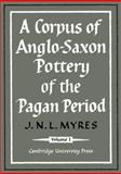 A Corpus of Anglo-Saxon Pottery of the Pagan Period 9780521126106
