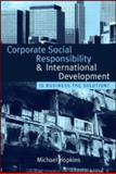 Corporate Social Responsibility and International Development 9781844076109