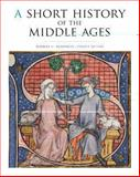 A Short History of the Middle Ages, Fourth Edition 4th Edition