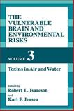 The Vulnerable Brain and Environmental Risks 9780306446115