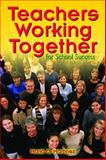 Teachers Working Together for School Success 9781412906128