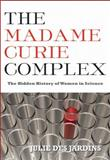 The Madame Curie Complex 9781558616134