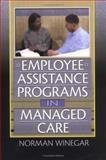 Employee Assistance Programs in Managed Care 9780789006172