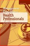 Management Principles for Health Professionals 9780763746179