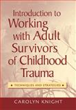 Introduction to Working with Adult Survivors of Childhood Trauma 1st Edition