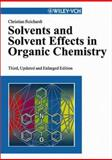 Solvents and Solvent Effects in Organic Chemistry 9783527306183