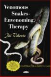 Venomous Snakes - Envenoming, Therapy 9781608766185