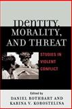 Identity, Morality, and Threat 9780739116197