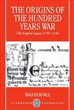 The Origins of the Hundred Years War 9780198206200